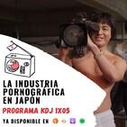KDJ Podcast 1x05 - La industria del porno en Japón
