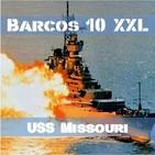 B10#37XXL USS Missouri, el Poderoso Mo