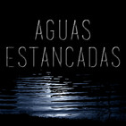 Aguas Estancadas - Episodio 35: Peor, imposible