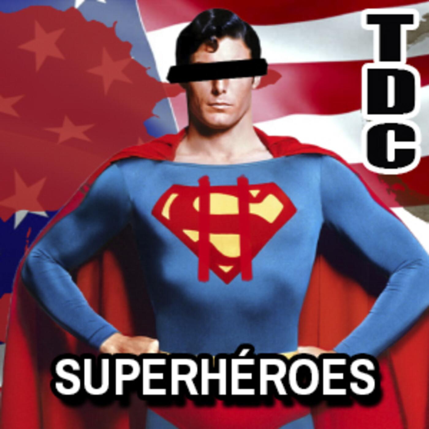 TDC Podcast - 110 - Superhéroes, con David Galán Galindo y Álvaro Velasco