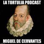 La Tortulia #49 - Miguel de Cervantes