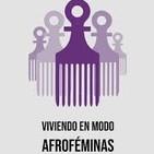 «Viviendo en modo afroféminas»