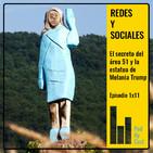 REDES Y SOCIALES: EL SECRETO DEL ÁREA 51 y la estatua de Melania Trump 1x11