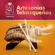 Artesanías Tabasqueñas - Gobierno de Tabasco