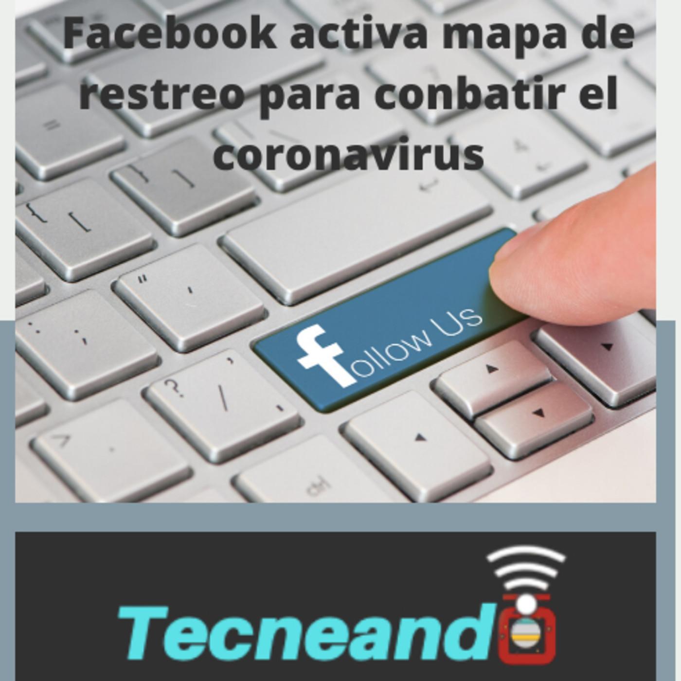 1x018 Facebook activa mapa de rastreo para combatir el coronavirus