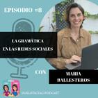 Episodio #8: Enseñar gramática a través de las RRSS. Entrevista con María Ballesteros.