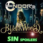 BLACKWOOD reseña SIN spoilers - ENDOR´s CUT -Archivo Ligero-