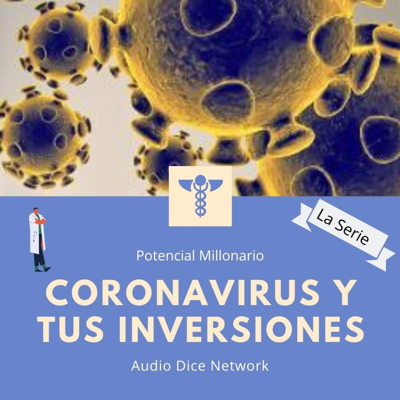 Coronavirus y tus inversiones en Potencial Millonario con Felix A. Montelara de Audio Dice Network