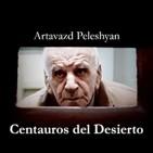 Centauros del Desierto #1: Artavazd Peleshyan