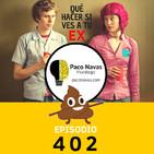 402. Qué hacer si ves a tu ex