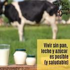 121.- Vivir sin pan, leche y azúcar es posible (y saludable). Con Albert Hurtado