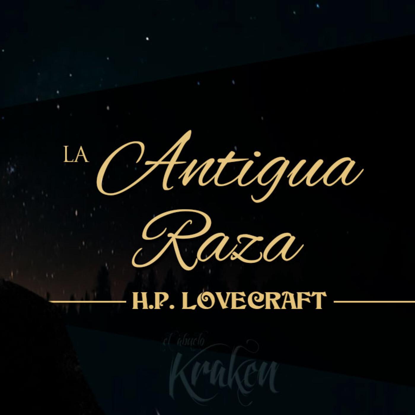 La antigua raza, de H.P. Lovecraft (narrado por El abuelo Kraken)