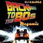 Dj Dalega - Back To The 80's Megamix