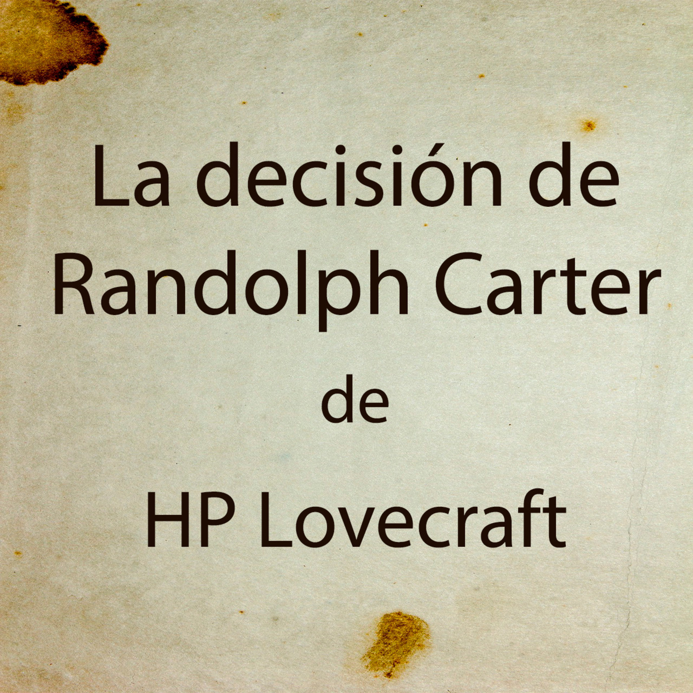 La decisión de Randolph Carter, de H.P. Lovecraft