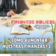12. Finanzas. - ¿Cómo aumentar nuestras Finanzas? 3.