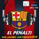 """EL PENALTI (17/08/2018) """"Messi quiere la Champions"""""""