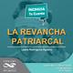 La Revancha Patriarcal