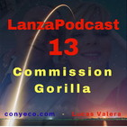 LanzaPodcast 13|Commission Gorilla V2 - Software Cloud Based tipo