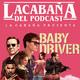 La Cabaña presenta: Baby Driver