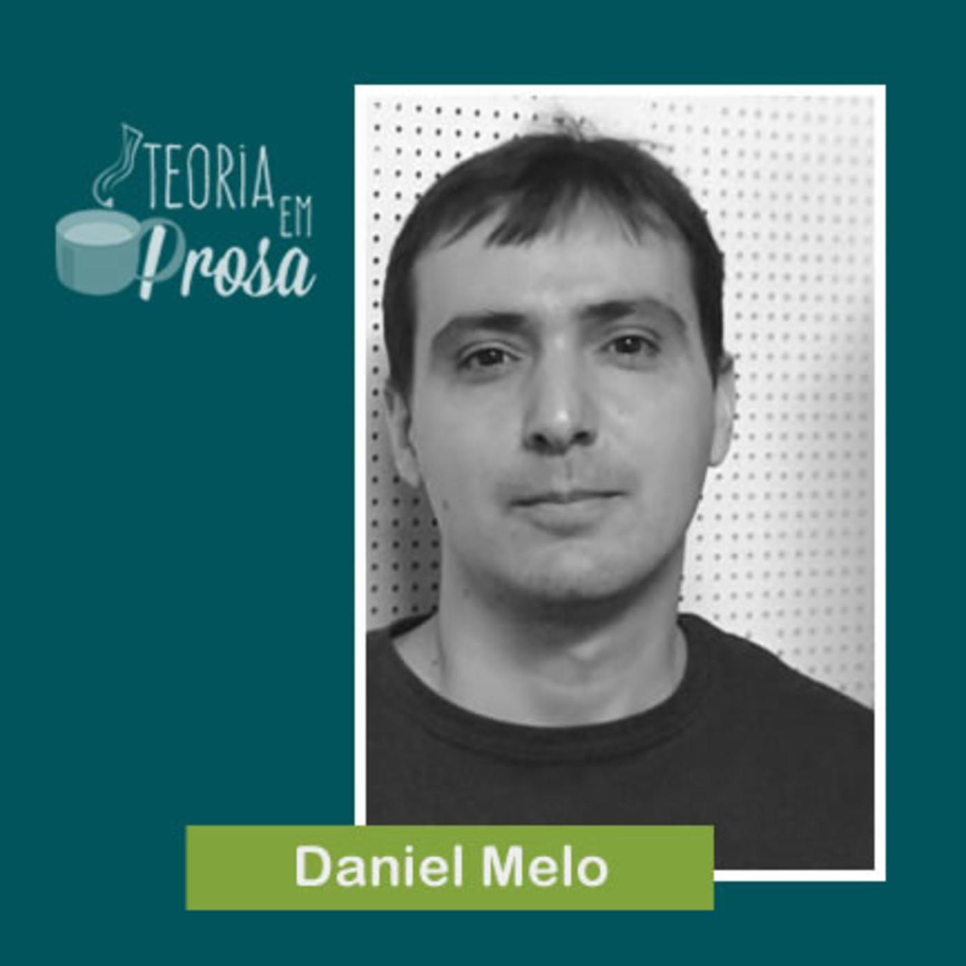 #13 Teoria em Prosa - Daniel Melo