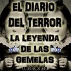 La Leyenda De Las Gemelas - El Diario Del Terror, EP 136