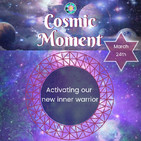 Cosmic Moment - 24th March, 2019
