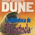 "La Biblioteca de El Centinela....""DUNE"""
