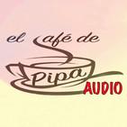 El Café de Pipa (dimarts 23 maig 2017)
