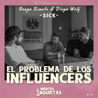 04. El problema de los influencers ft. Renzo Rimolo & Diego Golf ( SICK )