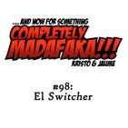 Episodio 98: El «Switcher»