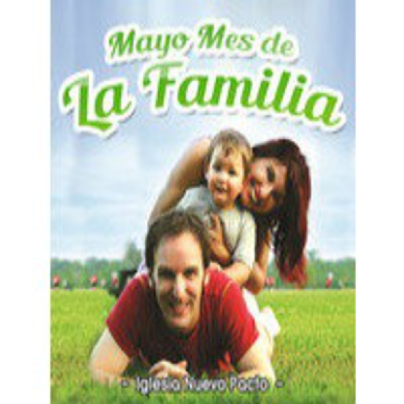 El Cuarto Mandamiento en Mayo Mes de La Familia en mp3(27/05 ...