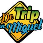 De Trip con Miguel Episodio 23 Temporada 4