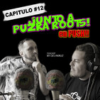 PUSHTV - CAPITULO 12 - Puzka Roots