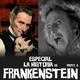 """NaC 4x19: Especial """"La historia de Frankenstein"""" - Parte 2"""