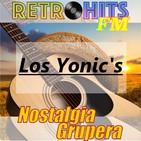 Nostalgia Grupera: Especial de Los Yonic's
