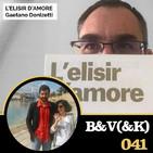 B & V (& K) #41 - L'elisir d'amore, de Gaetano Donizetti