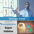 MPE003 Mentores para Emprendedores - Súper Hábitos, con Santiago Salom