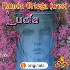Lucía (Ramón Ortega Tres) | Audiolibro - Ficción Sonora