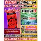 """55 Salud y Libertad """"Nuevo Libro de Miguel Rix - Tecnología EM - Esteban Cabal"""""""