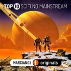 MARCIANOS 180. TOP10 Sci Fi no mainstream