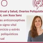 Episodio 198: Ciclo Menstrual y Salud, Ovarios Poliquísticos y Síndrome Premenstrual, con Xusa Sanz