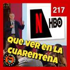 217: HBO Gratis, lo mejor de Netflix y Cuarentena Covid19