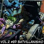 Tomos y Grapas, Cómics - Vol.2 Capítulo # 37 - Batvillanismo