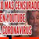 Video sobre coronavirus mas censurado en youtube