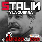 Stalin y la Guerra - El Abrazo del Oso