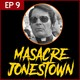 E9: La Masacre de Jonestown