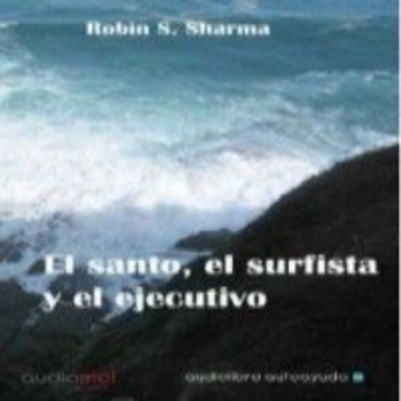 El Santo El Surfista Y El Ejecutivo Robin Sharma En