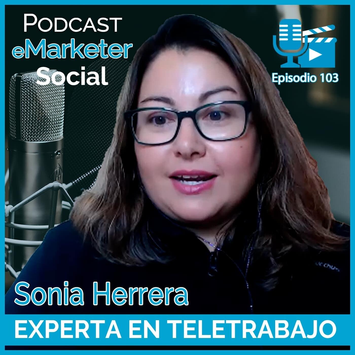 103 Sonia Herrera experta en teletrabajo en Podcast eMarketerSocial
