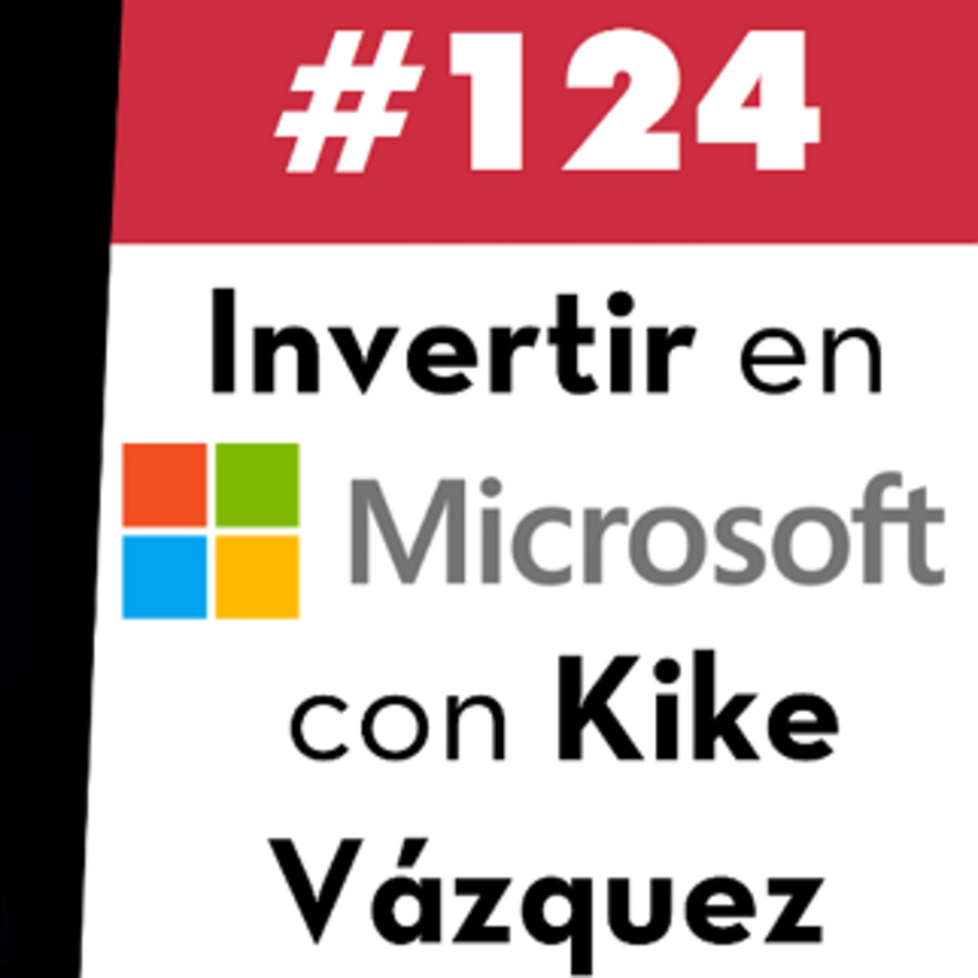 124. Invertir en Microsoft con Kike Vázquez