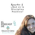 ¿Qué es la Disciplina Positiva y cómo puede ayudarte con la educación de tus hijos?